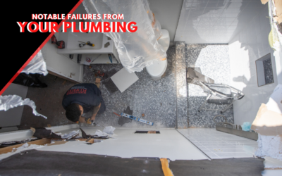 Notable Failures That Come From Your Plumbing