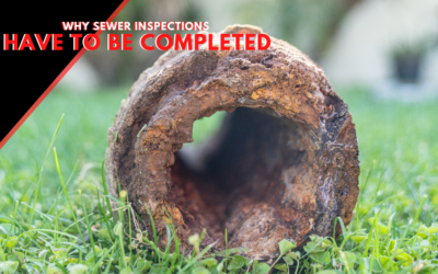 Learn Why Sewer Inspections Have To Be Completed